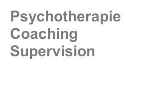 Psychotherapie Coaching Supervision